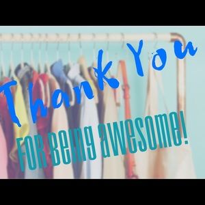 Other - YOU Make Poshmark Awesome!!! Thank YOU!!!